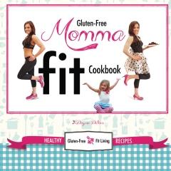 Gluten-Free Momma Fit Cookbook