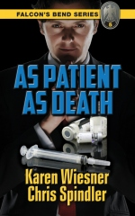 Falcon's Bend Series, Book 5: As Patient as Death