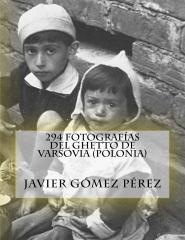 294 fotografías del ghetto de Varsovia (Polonia)