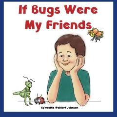 If Bugs Were My Friends