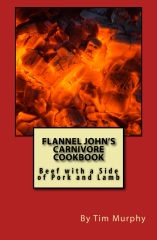 Flannel John's Carnivore Cookbook