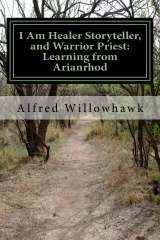 I Am Healer Storyteller, and Warrior Priest: Learning from Arianrhod
