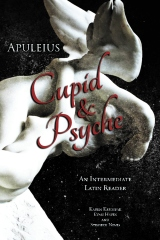 Apuleius' Cupid and Psyche: An Intermediate Latin Reader