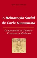 A Reinserçao Social de Cariz Humanista