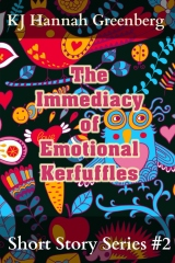 The Immediacy of Emotional Kerfuffles