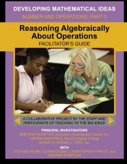 Reasoning Algebraically  About Operations Facilitator's Guide