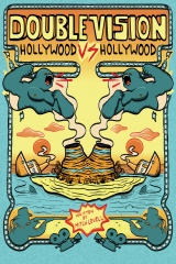 Double Vision:  Hollywood vs. Hollywood