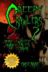 Creepy Crawlers 2: More Twisted Quirky Tales of Terror