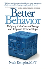 Better Behavior: Helping Kids Create Change and Improve Relationships