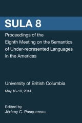 SULA 8: Proceedings of the Eighth Meeting of the Semantics of Under-Represented Languages in the Americas