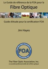 Le Guide de référence de la FOA pour la fibre optique et et guide d'étude pour la certification FOA