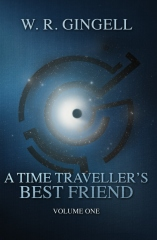 A Time-Traveller's Best Friend: Volume One
