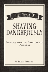 The Year of Shaving Dangerously