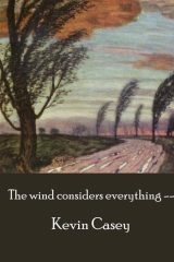 The Wind Considers Everything