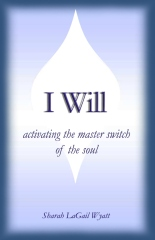 I Will: Activating the Master Switch of the Soul
