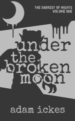 Under the Broken Moon