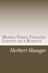Model Train Tinplate Layout on a Budget