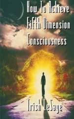How To Achieve Fifth Dimension Consciousness
