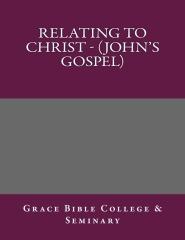 Relating to Christ - (John's Gospel)