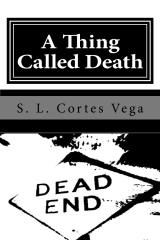 A Thing Called Death: A Collection of Fiction from a Struggling Human