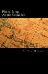 Flannel John's Astoria Cookbook