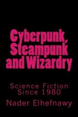 Cyberpunk, Steampunk and Wizardry