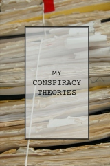 Notebook: My Conspiracy Theories