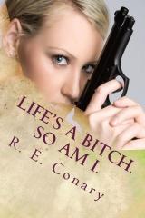 Life's a Bitch. So am I.