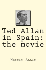 Ted Allan in Spain: the movie