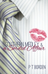 Southern Medley and a Sordid Affair