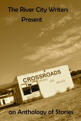 The River City Writers Presents Crossroads