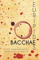 Euripides' Bacchae: A Dual Language Edition