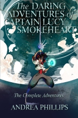 The Daring Adventures of Captain Lucy Smokeheart