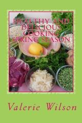 Healthy and Delicious Cooking Spring Season