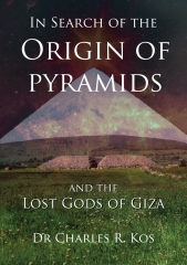 In Search of the Origin of Pyramids and the Lost Gods of Giza