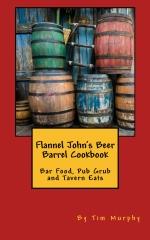 Flannel John's Beer Barrel Cookbook
