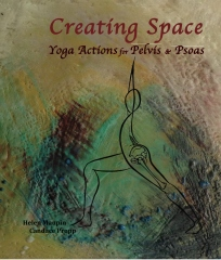 Creating Space — Yoga Actions for Pelvis & Psoas