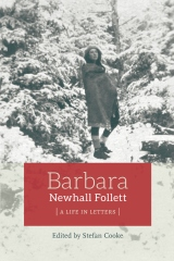 Barbara Newhall Follett: A Life in Letters
