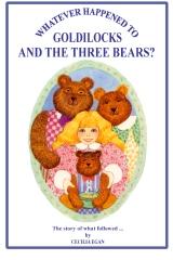Whatever Happened to Goldilocks and The Three Bears?