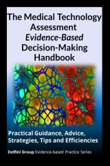 The Medical Technology Assessment Evidence-Based Decision-Making Handbook
