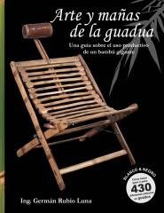 Arte y mañas de la guadua, Una guía sobre el uso productivo de un bambú gigante (Blanco y Negro)