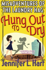 The Misadventures of the Laundry Hag: Hung Out To Dry