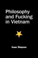Philosophy and Fucking in Vietnam