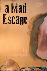 a Mad Escape