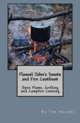 Flannel John's Smoke and Fire Cookbook