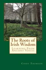 The Roots of Irish Wisdom