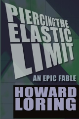 Piercing the Elastic Limit - An Epic Fable