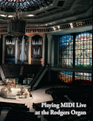 Playing MIDI Live at the Rodgers Organ