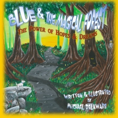 Blue and the Magical Forest: The Power of Hopes & Dreams