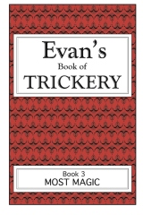 Evan's Book Of Trickery, Book 3